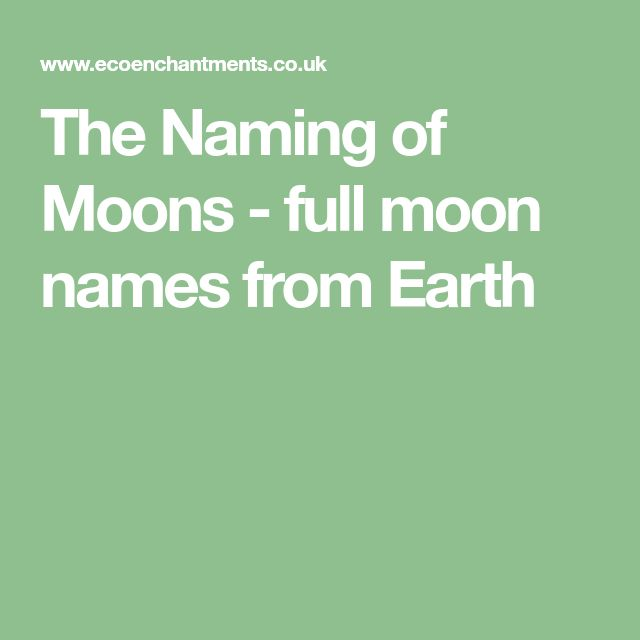 The Naming of Moons - full moon names from Earth