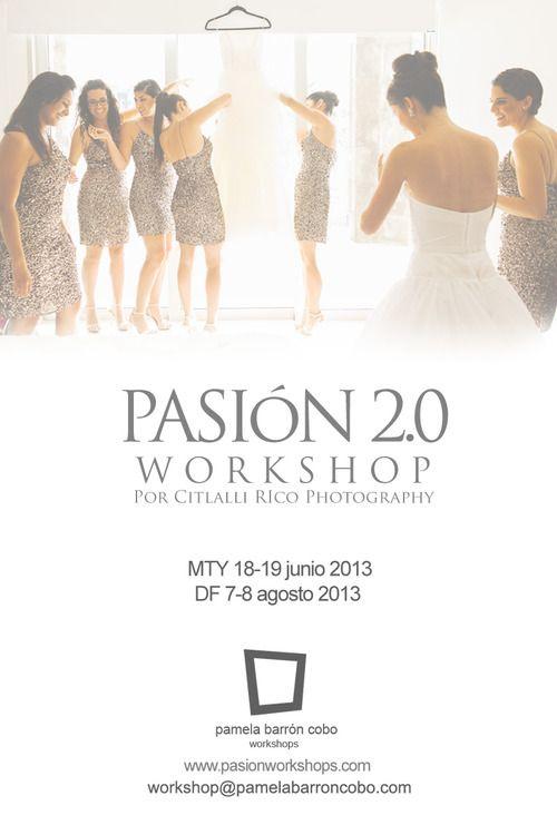 Pasión 2.0  Workshops de fotografía de bodas en DF y MTY 2013