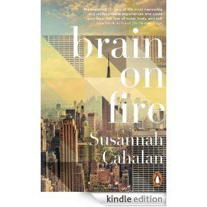 Amazon.com: Brain On Fire: My Month of Madness eBook: Susannah Cahalan: Kindle…