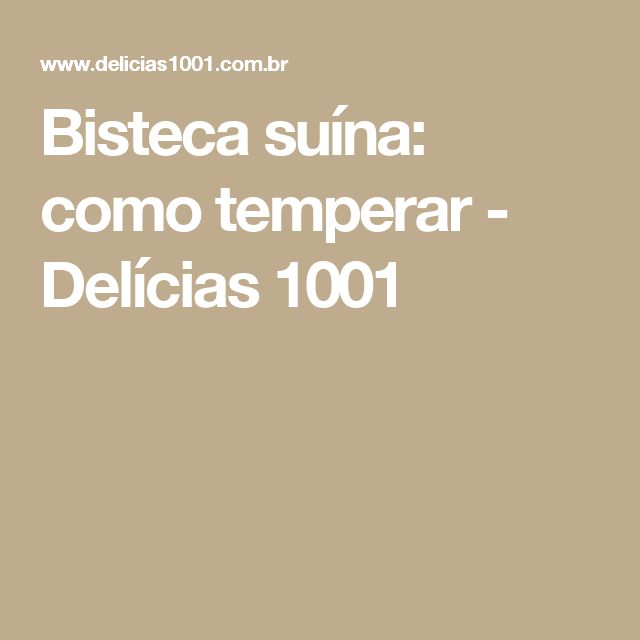 Bisteca suína: como temperar - Delícias 1001