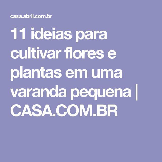 11 ideias para cultivar flores e plantas em uma varanda pequena   CASA.COM.BR