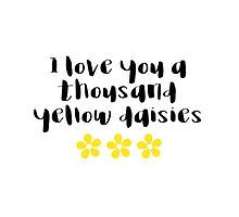Gilmore Girls - I love you a thousand yellow daisies by Quotation Park