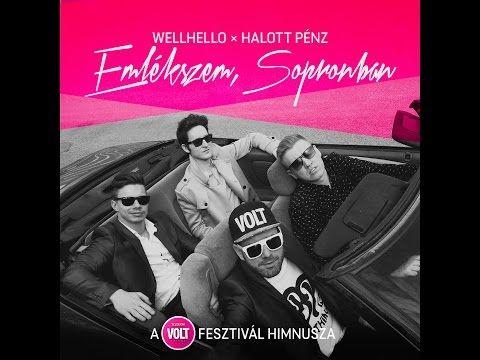 Wellhello x Halott Pénz - Emlékszem, Sopronban (a Telekom VOLT Fesztivál himnusza) - YouTube
