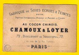 Ca1850 FABRIQUE DE SOIES ECRUES & TEINTES CHAMOUX & LOYER 72 Bd Sébastopol 75002 PARIS CARTE Visite SEMI-PORCELAINE P409
