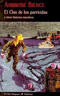 Ambrose Bierce: El clan de los parricidas y otras historias macabros