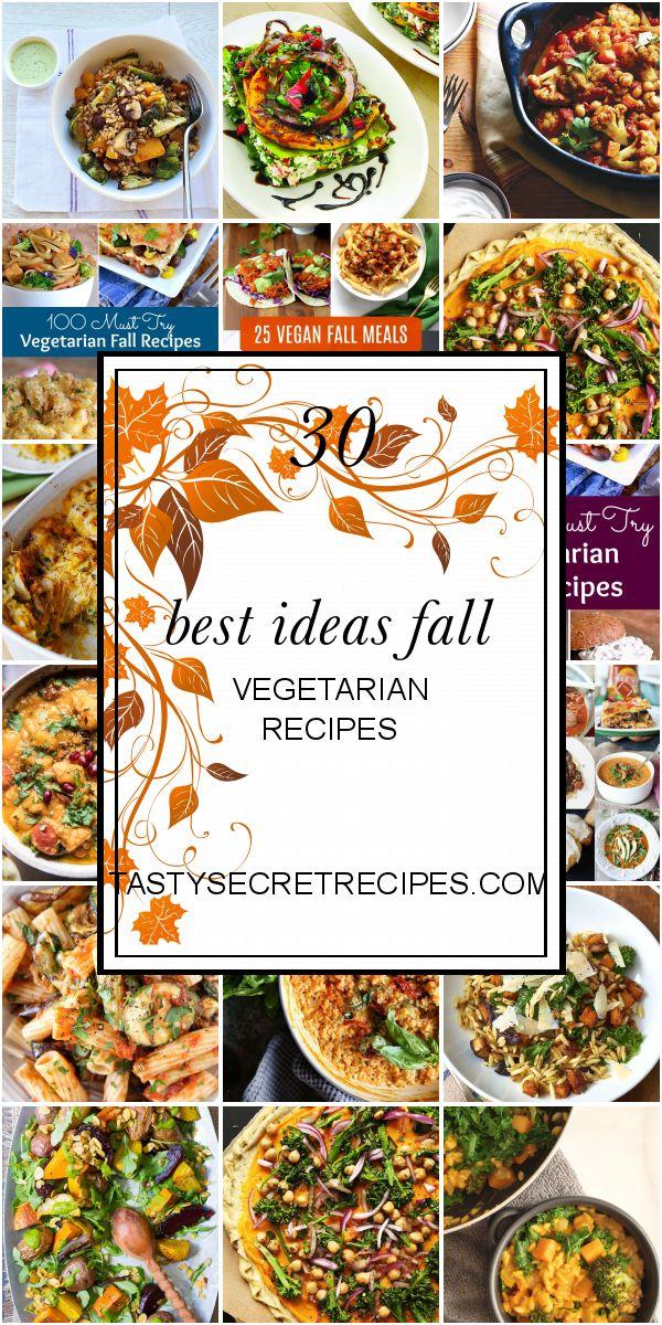 30 Best Ideas Fall Vegetarian Recipes