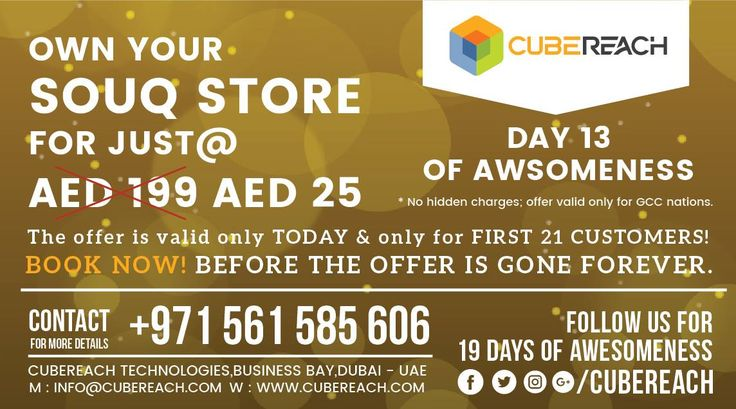 How about owing your personalized store in SOUQ for just AED 25?  Just as easy as 1 2 3! We will (1) Setup a customized SOUQ store (2) Integrate your payment Gateway (3) And you watch sales pouring in. As part of our AWESOMENESS celebration we are offering a service of AED 199 for a fraction of it. Book Now before the slots are gone forever. Hurry! CALL US TODAY 0561 585 606 ( Available on whatsapp and call ) Available 24x7 ( Feel free to call or text any time) Cube Reach Technologies