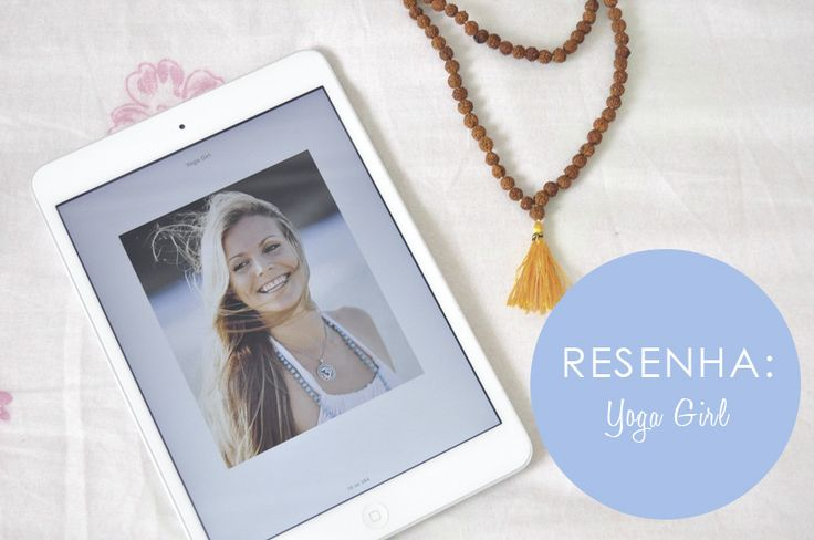 Livro: Yoga Girl - Rachel Brathen | Camile Carvalho #leveporai