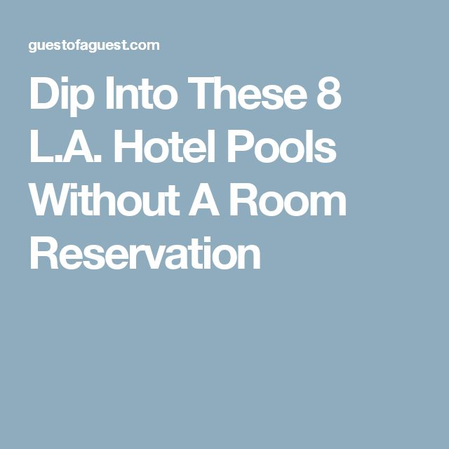 Dip Into These 8 L.A. Hotel Pools Without A Room Reservation