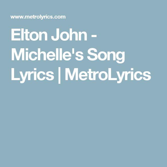Elton John - Michelle's Song Lyrics | MetroLyrics