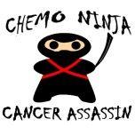Chemo Ninja.....I so want this on a shirt!