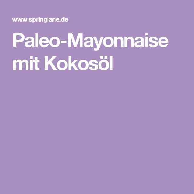 Paleo-Mayonnaise mit Kokosöl