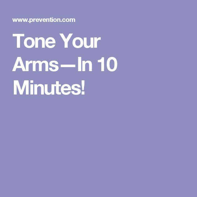 Tone Your Arms—In 10 Minutes!