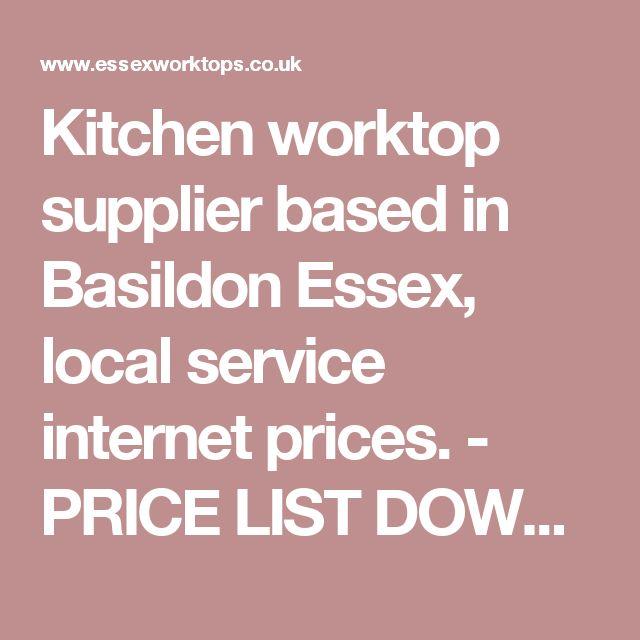 Kitchen worktop supplier based in Basildon Essex, local service internet prices. - PRICE LIST DOWNLOAD