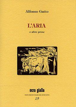 Alfonso Gatto - L'aria - Via del Vento Edizioni