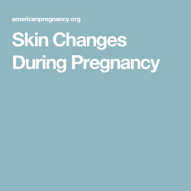 Skin Changes During Pregnancy