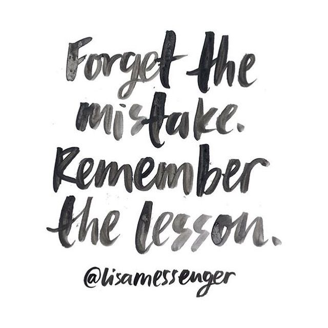 redfairyproject.com  DAILY INSPIRATION Forget the mistake. Remember the lesson…