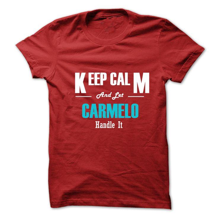 (Tshirt Top Tshirt Fashion) Keep Calm and Let CARMELO Handle It Discount Hot Hoodies Tees Shirts