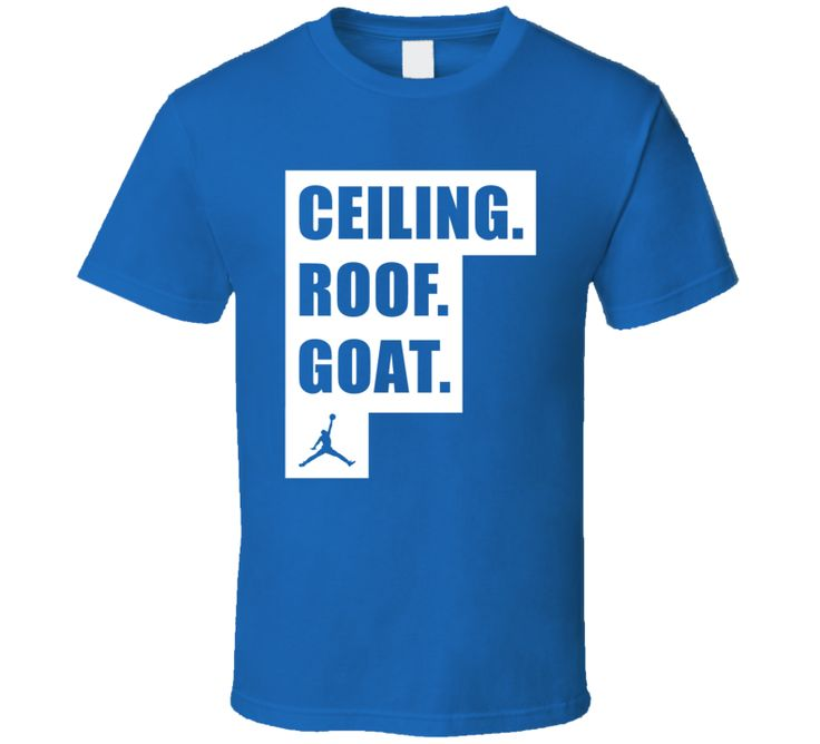 Ceiling Roof Goat Michael Jordan Quote ACC Basketball Fan T Shirt