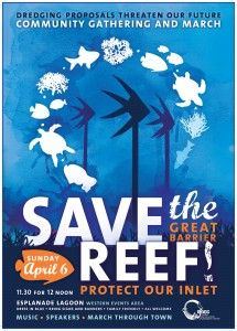 Save the Reef rally in #Cairns. We may well need industry and development but not at the cost of the Great Barrier Reef. Do the right thing - save the reef. Sunday 6th April, 11.30 am for a noon start, Lagoon, Esplanade, Cairns.