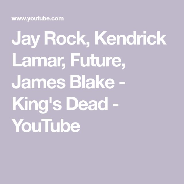 Jay Rock, Kendrick Lamar, Future, James Blake - King's Dead - YouTube