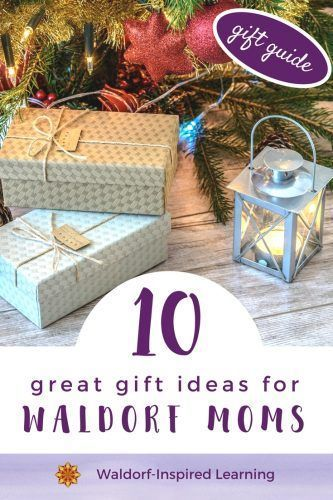 10 Great Gift Ideas For Waldorf Moms Gift Ideas For Every Occasion