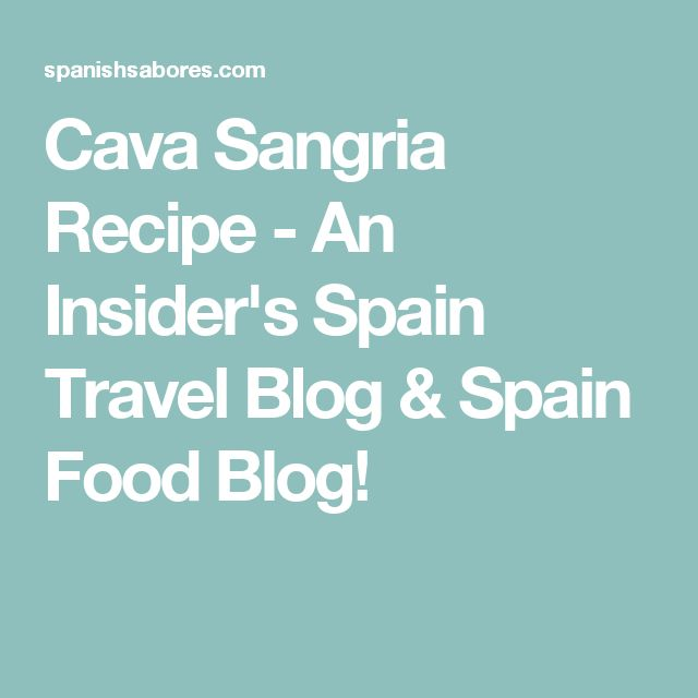 Cava Sangria Recipe - An Insider's Spain Travel Blog & Spain Food Blog!