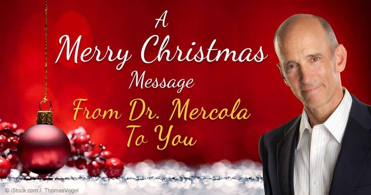 Here's a warm Christmas message from Dr. Mercola as you celebrate this joyous season. http://articles.mercola.com/sites/articles/archive/2014/12/25/merry-christmas-from-dr-mercola.aspx