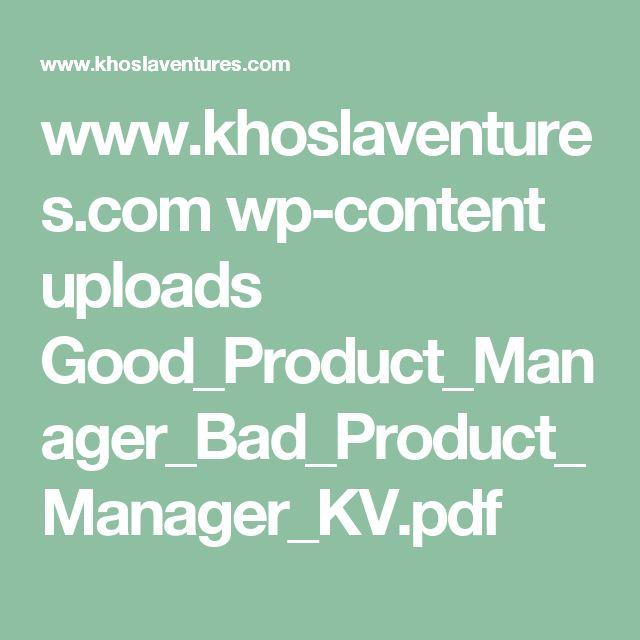 www.khoslaventures.com wp-content uploads Good_Product_Manager_Bad_Product_Manager_KV.pdf