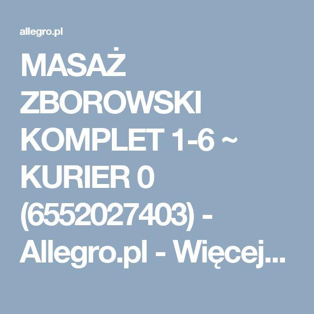 Masaz Zborowski Komplet 1 6 Kurier 0 5747507765 Oficjalne Archiwum Allegro