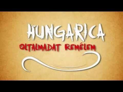 Hungarica - Oltalmadat remélem