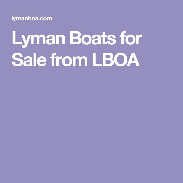Lyman Boats for Sale from LBOA