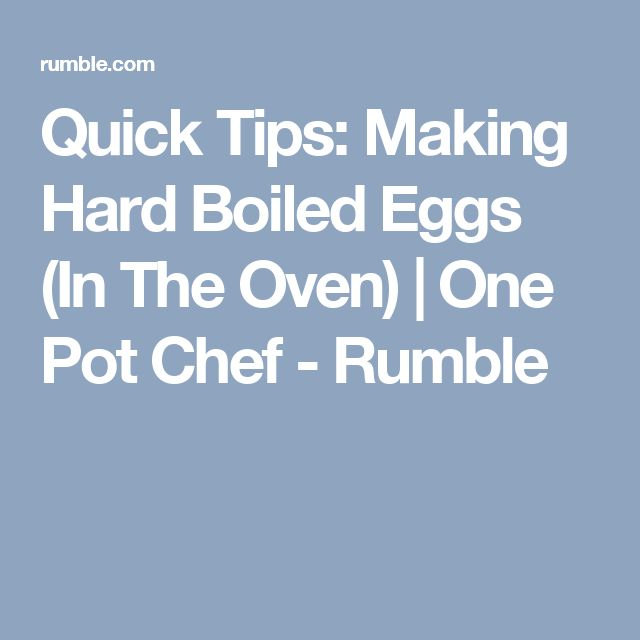 Quick Tips: Making Hard Boiled Eggs (In The Oven) | One Pot Chef - Rumble