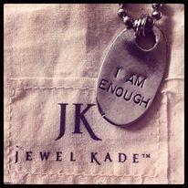 I am Enough..  www.carolynb.jewelkade.ca