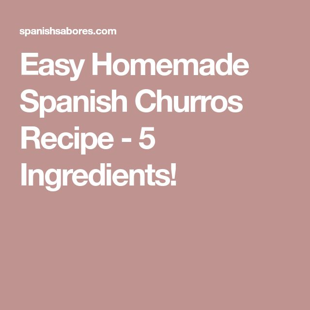 Easy Homemade Spanish Churros Recipe - 5 Ingredients!