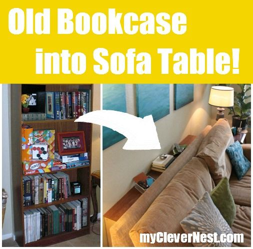 Transform an old bookcase into a behind-the-sofa table, discreetly out of toddlers' reach.