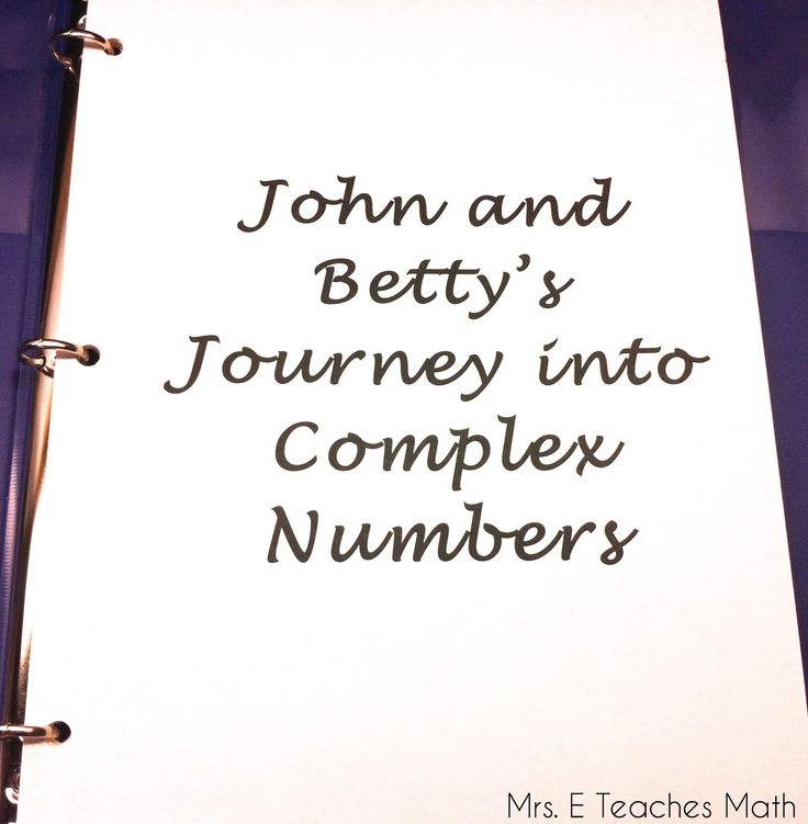 "Complex Numbers and Story Time - John and Betty's Journey into Complex Numbers - Using ""story time"" in high school"