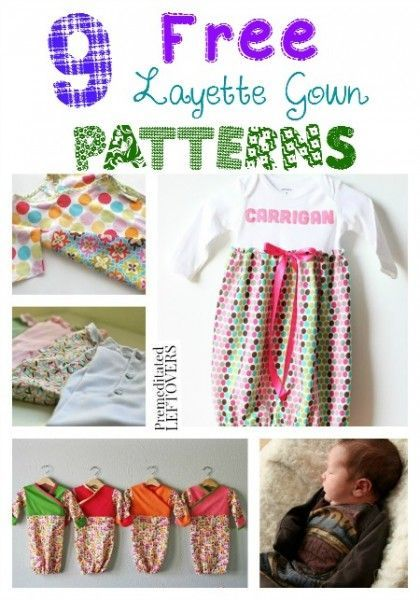 9 Free Layette Gown Patterns - Save money on your newborn's wardrobe with this collection of free printable layette gown patterns and tutorials. save money on babies, #SaveMoney #Money