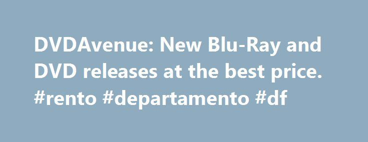 DVDAvenue: New Blu-Ray and DVD releases at the best price. #rento #departamento #df http://rental.nef2.com/dvdavenue-new-blu-ray-and-dvd-releases-at-the-best-price-rento-departamento-df/  #dvd rental # Panasonic's 2012 Blu-ray Players After bowing out of the HD DVD and Blu Ray war, Panasonic has come around and are introducing exciting new Blu Ray players at a incredible pace. They are at the forefront of the technology now and extremely aggressive in their pricing. At CES Panasonic…