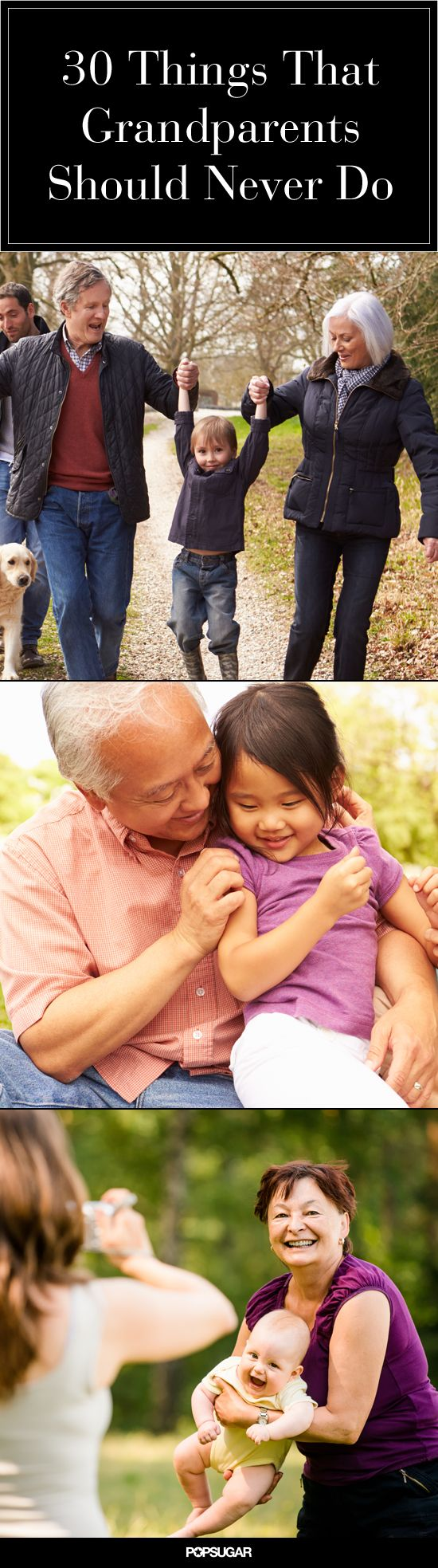 30 Things That Grandparents Should Never Do. Number 4 is the main reason we do not speak to my mother in law. Being a grandparent is a privilege to be earned not a right.