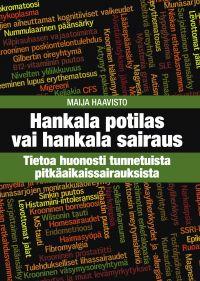 Maija Haavisto - Hankala potilas vai hankala sairaus - tietoa huonosti tunnetuista pitkäaikaissairauksista, e-kirja