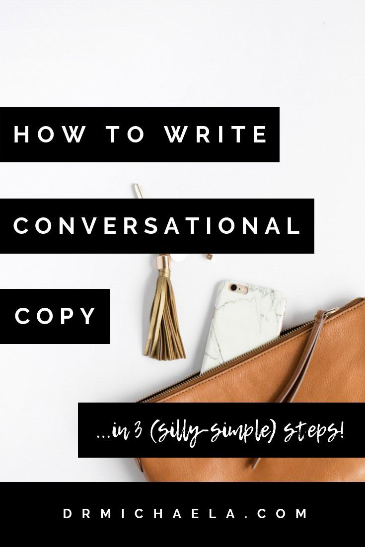 HOW TO WRITE CONVERSATIONAL COPY IN 3 (SILLY-SIMPLE) STEPS