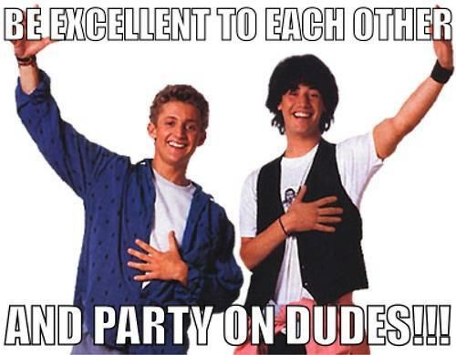 109 Best Bill And Ted's Excellent Bogus Journey/Adventure