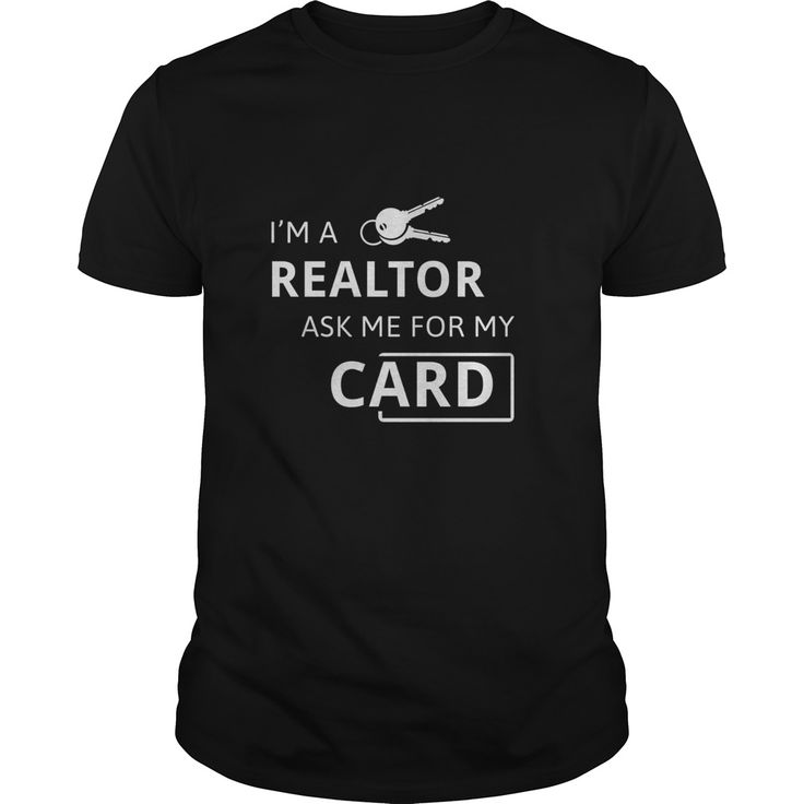 Real estate agent - I'm a Realtor ask me for my card T-shirt