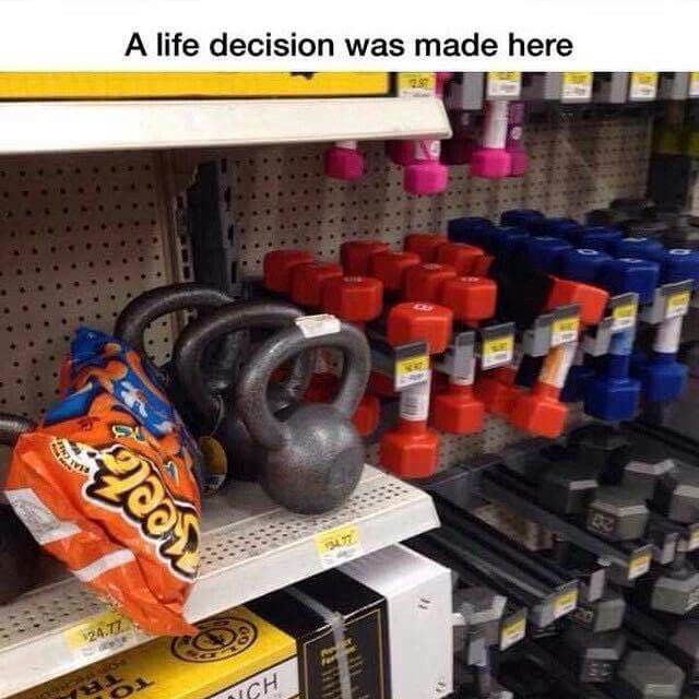 A life decision was made here...haha hilarious images and memes for people who hate dieting and love fitness and the gym! #putdownthecheetos