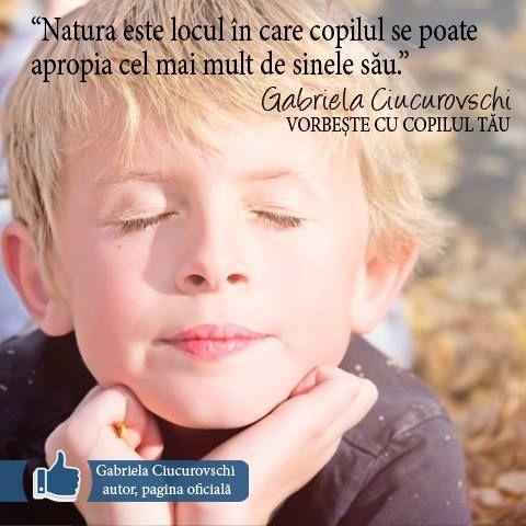 """""""Natura este locul in care copilul se poate apropia cel mai mult de sinele sau."""" Gabriela Ciucurovschi - """"7 PENTRU O VIATA"""" http://www.libris.ro/7-pentru-o-viata-gabriela-ciucurovschi-BRB978-606-92754-7-4--p570049.html?gclid=COr_ib7Mq78CFUTItAod90kAbw"""