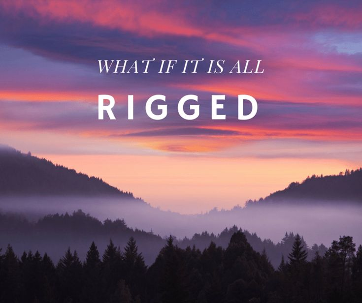 WHAT IF IT IS ALL RIGGED | Inspirational | Devotional | Sunday Message