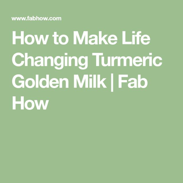 How to Make Life Changing Turmeric Golden Milk | Fab How