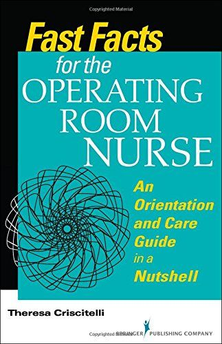 Fast Facts for the Operating Room Nurse: An Orientation and Care Guide in a Nutshell by Theresa Criscitelli EdD RN CNOR http://www.amazon.com/dp/0826123686/ref=cm_sw_r_pi_dp_-Axhvb083EB9E