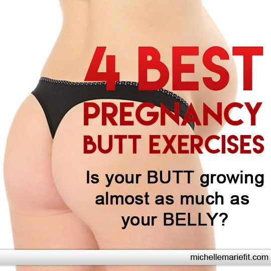 The Pregnancy Exercises for the Butt.  Home workouts and exercises with no equipment needed.
